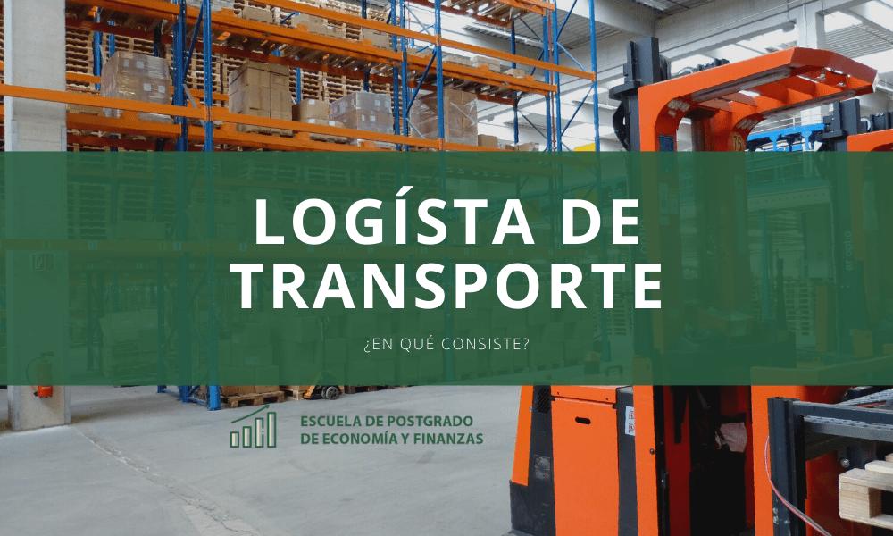 ¿Cuál es la importancia de la logística de transporte?