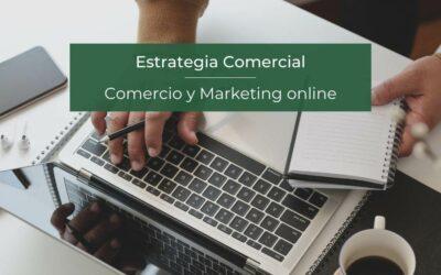 Estrategia Comercial: Comercio y Marketing Online