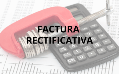 ¿Qué es una factura rectificativa?