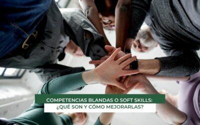 Competencias Blandas: ¿Qué son y cómo mejorarlas?
